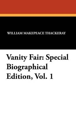 Vanity Fair: Special Biographical Edition, Vol. 1 (Paperback)