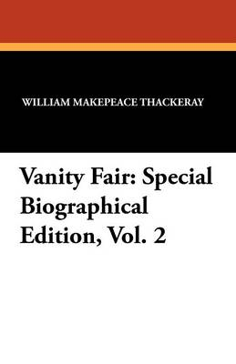 Vanity Fair: Special Biographical Edition, Vol. 2 (Paperback)