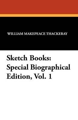 Sketch Books: Special Biographical Edition, Vol. 1 (Paperback)