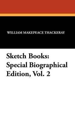 Sketch Books: Special Biographical Edition, Vol. 2 (Paperback)