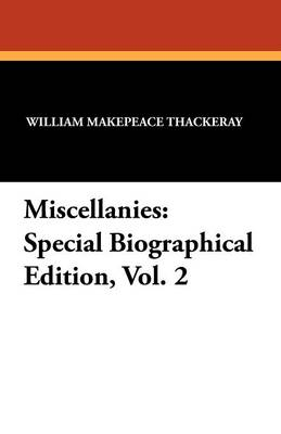 Miscellanies: Special Biographical Edition, Vol. 2 (Paperback)
