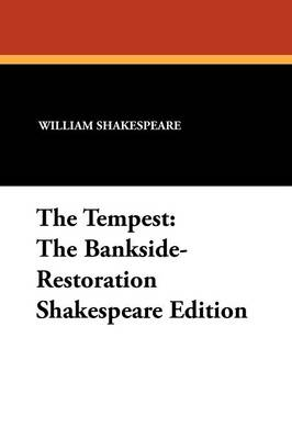 The Tempest: The Bankside-Restoration Shakespeare Edition (Paperback)