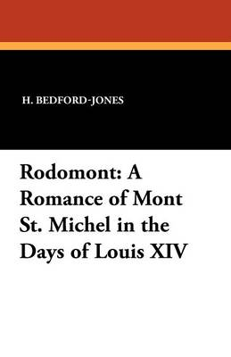 Rodomont: A Romance of Mont St. Michel in the Days of Louis XIV (Paperback)