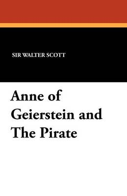 Anne of Geierstein and the Pirate (Paperback)