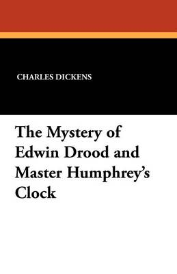 The Mystery of Edwin Drood and Master Humphrey's Clock (Paperback)