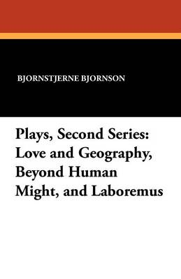 Plays, Second Series: Love and Geography, Beyond Human Might, and Laboremus (Paperback)