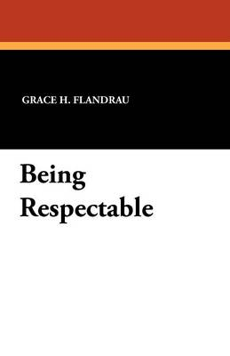 Being Respectable (Paperback)