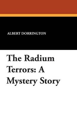 The Radium Terrors: A Mystery Story (Paperback)