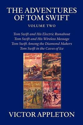 The Adventures of Tom Swift, Volume Two: Four Complete Novels (Paperback)