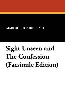 Sight Unseen and the Confession (Facsimile Edition) (Paperback)