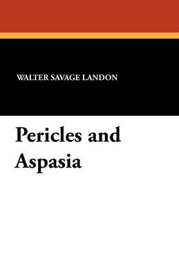 Pericles and Aspasia (Paperback)