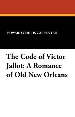 The Code of Victor Jallot: A Romance of Old New Orleans (Paperback)