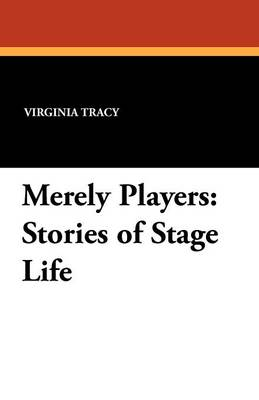 Merely Players: Stories of Stage Life (Paperback)