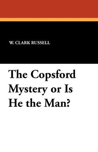 The Copsford Mystery or Is He the Man? (Paperback)