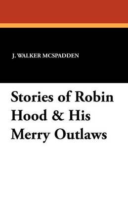 Stories of Robin Hood & His Merry Outlaws (Paperback)