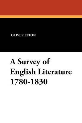 A Survey of English Literature 1780-1830 (Paperback)