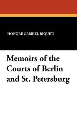 Memoirs of the Courts of Berlin and St. Petersburg (Paperback)