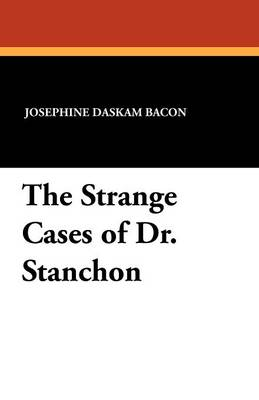 The Strange Cases of Dr. Stanchon (Paperback)