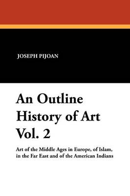 An Outline History of Art Vol. 2 (Paperback)