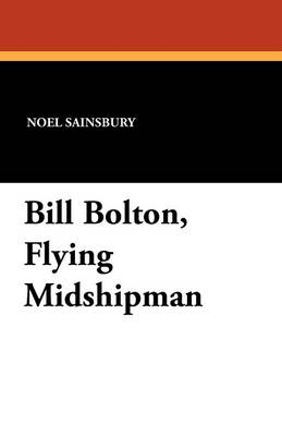 Bill Bolton, Flying Midshipman (Paperback)