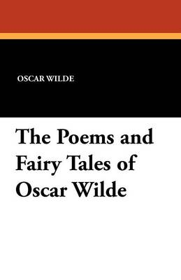 The Poems and Fairy Tales of Oscar Wilde (Paperback)