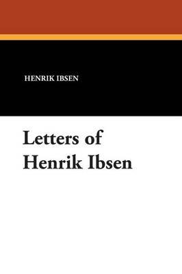 Letters of Henrik Ibsen (Paperback)
