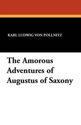 The Amorous Adventures of Augustus of Saxony (Paperback)