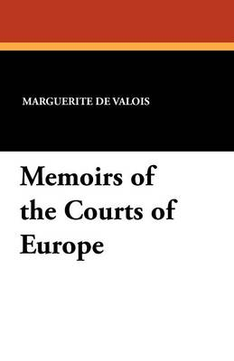 Memoirs of the Courts of Europe (Paperback)