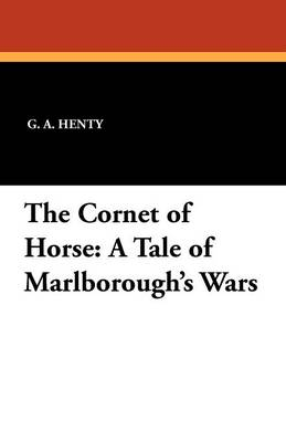 The Cornet of Horse: A Tale of Marlborough's Wars (Paperback)