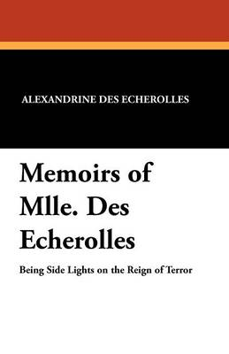 Memoirs of Mlle. Des Echerolles (Paperback)