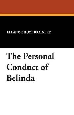 The Personal Conduct of Belinda (Paperback)