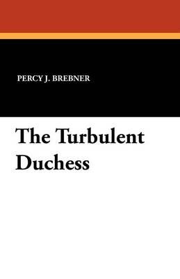 The Turbulent Duchess (Paperback)