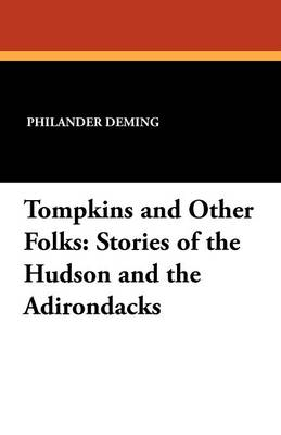 Tompkins and Other Folks: Stories of the Hudson and the Adirondacks (Paperback)