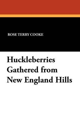 Huckleberries Gathered from New England Hills (Paperback)