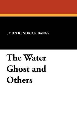 The Water Ghost and Others (Paperback)