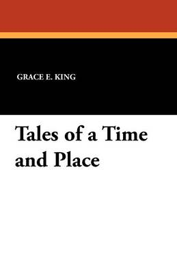 Tales of a Time and Place (Paperback)