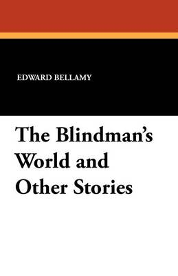 The Blindman's World and Other Stories (Paperback)