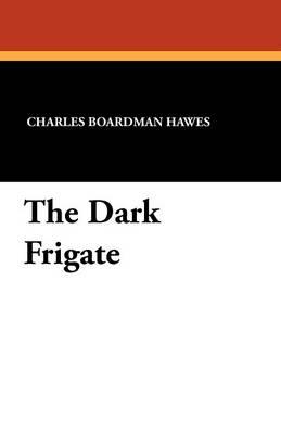 The Dark Frigate (Paperback)