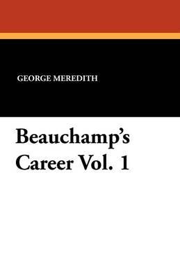 Beauchamp's Career Vol. 1 (Paperback)