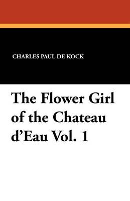 The Flower Girl of the Chateau D'Eau Vol. 1 (Paperback)