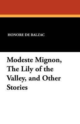Modeste Mignon, the Lily of the Valley, and Other Stories (Paperback)