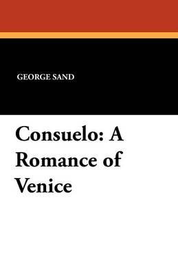 Consuelo: A Romance of Venice (Paperback)