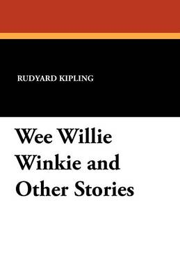Wee Willie Winkie and Other Stories (Paperback)