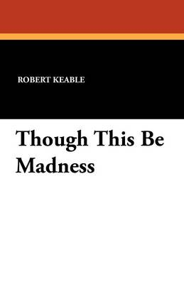 Though This Be Madness (Paperback)