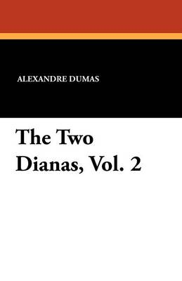 The Two Dianas, Vol. 2 (Paperback)