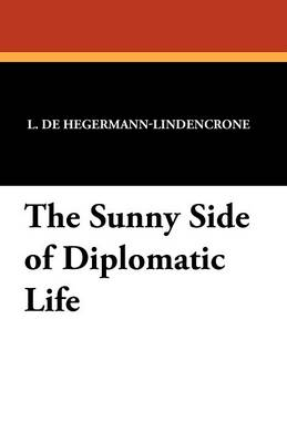 The Sunny Side of Diplomatic Life (Paperback)
