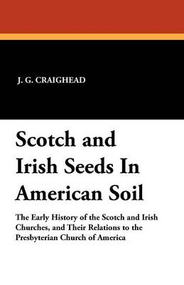 Scotch and Irish Seeds in American Soil (Paperback)