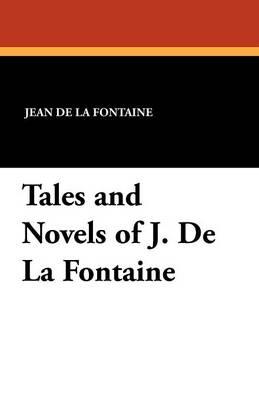 Tales and Novels of J. de La Fontaine (Paperback)