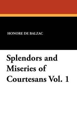 Splendors and Miseries of Courtesans Vol. 1 (Paperback)