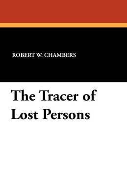 The Tracer of Lost Persons (Paperback)